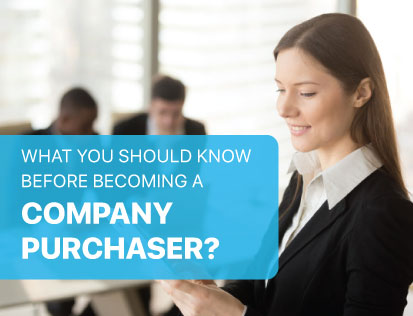 8 Things You Should Know Before Becoming a Company Purchaser